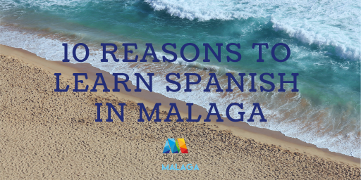 10 reasons to learn Spanish in Malaga