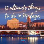 15 ultimate things to do in Malaga