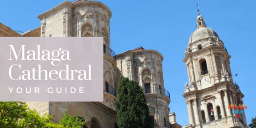 Guide to Malaga Cathedral