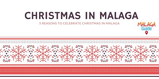 reasons to celebrate christmas in Malaga