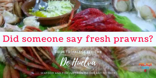 Malaga restaurant reviews De Huelva