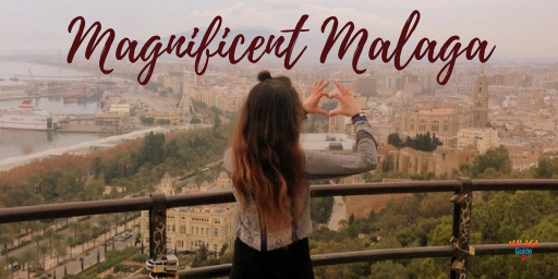 Magnificent Malaga